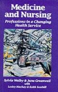 Medicine and Nursing: Professions in a Changing Health Service - Sylvia Walby - Hardcover