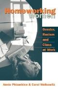 Homeworking Women Gender, Racism and Class at Work