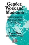 Gender, Work and Medicine Women and the Medical Division of Labour