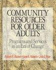 Community Resources for Older Adults: Programs and Services in an Era of Change (Pine Forge ...