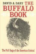 Buffalo Book The Full Saga of the American Animal