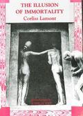 Illusion of Immortality - Corliss Lamont - Paperback
