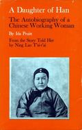 Daughter of Han; The Autobiography of a Chinese Working Woman