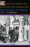 Chaucer and the Imagery of Narrative The First Five Canterbury Tales