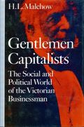 Gentlemen Capitalists The Social and Political World of the Victorian Businessman