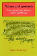 Nahuas and Spaniards Postconquest Central Mexican History and Philology