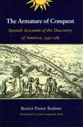 Armature of Conquest Spanish Accounts of the Discovery of America, 1492-1589