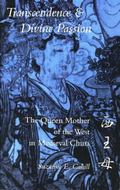 Transcendence & Divine Passion The Queen Mother of the West in Medieval China