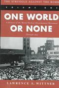 Struggle Against the Bomb One World or None  A History of the World Nuclear Disarmament Move...