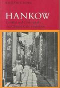 Hankow Conflict and Community in a Chinese City, 1796-1895