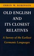 Old English and Its Closest Relatives A Survey of the Earliest Germanic Languages