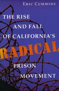 Rise and Fall of California's Radical Prison Movement