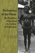 Prehistories of the Future The Primitivist Project and the Culture of Modernism