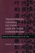 Traditional Chinese Fiction and Fiction Commentary Reading and Writing Between the Lines