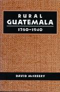 Rural Guatemala 1760-1940