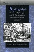 Reading Myth: Classical Mythology and Its Interpretations in Medieval French Literature (Fig...