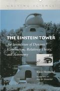 Einstein Tower An Intertexture of Dynamic Construction, Relativity Theory, and Astronomy