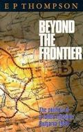 Beyond the Frontier The Politics of a Failed Mission; Bulgaria 1944