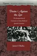 Desire Against the Law The Juxtaposition of Contraries in Early Medieval Spanish Literature