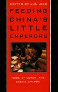Feeding China's Little Emperors Food, Children, and Social Change