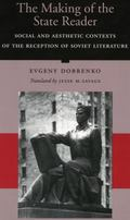 Making of the State Writer Social and Aesthetic Origins of Soviet Literary Culture