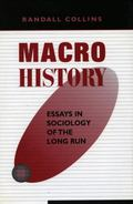 Macrohistory Essays in the Sociology of the Long Run