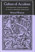 Culture of Accidents Unexpected Knowledges in Early Modern England