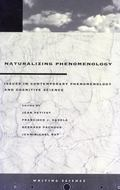 Naturalizing Phenomenology Issues in Contemporary Phenomenology and Cognitive Science