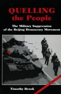 Quelling the People The Military Suppression of the Beijing Democracy Movement