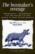 Boxmaker's Revenge Orthodoxy, Heterodoxy, and the Politics of the Parish in Early Stuard London