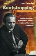 Bootstrapping Douglas Engelbart, Coevolution, and the Origins of Personal Computing