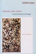 Genesis and Trace Derrida Reading Husserl and Heidegger