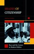 Shades of Citizenship Race and the Census in Modern Politics
