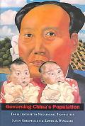 Governing China's Population From Leninist to Neoliberal Biopolitics