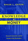 Knowledge and Money Research Universities and the Paradox of the Marketplace