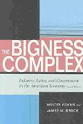 Bigness Complex Industry, Labor, and Government in the American Economy