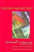 Golden Arches East McDonald's in East Asia