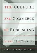 Culture And Commerce of Publishing in the 21st Century
