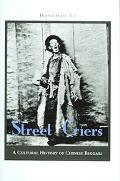 Street Criers A Cultural History of Chinese Beggars