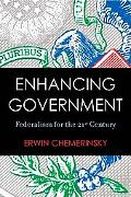 Enhancing Government: Federalism for the 21st Century