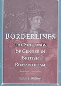 Borderlines The Shiftings of Gender in British Romanticism