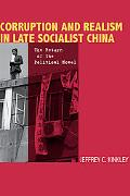 Corruption And Realism in Late Socialist China The Return of the Political Novel