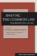 Shaping the Common Law: From Glanvill to Hale, 1188-1688