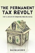 The Permanent Tax Revolt