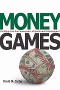 Money Games : Profiting from the Convergence of Sports and Entertainment