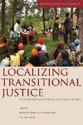 Localizing Transitional Justice: Interventions and Priorities after Mass Violence (Stanford ...