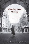 Multidirectional Memory: Remembering the Holocaust in the Age of Decolonization (Cultural Me...