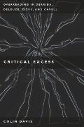 Critical Excess : Overreading in Derrida, Deleuze, Levinas, Zizek and Cavell