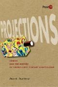 Projections : Comics and the History of Twenty-First-Century Storytelling