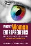 Minority Women Entrepreneurs: How Outsider Status Can Lead to Better Business Practices (Sta...